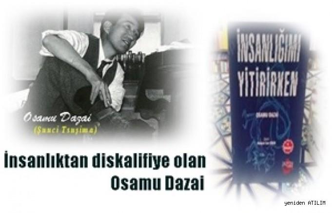 İnsanlıktan diskalifiye olan Osamu Dazai