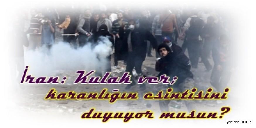 İran: Kulak ver; karanlığın esintisini duyuyor musun? Aynur Kırmenşahi