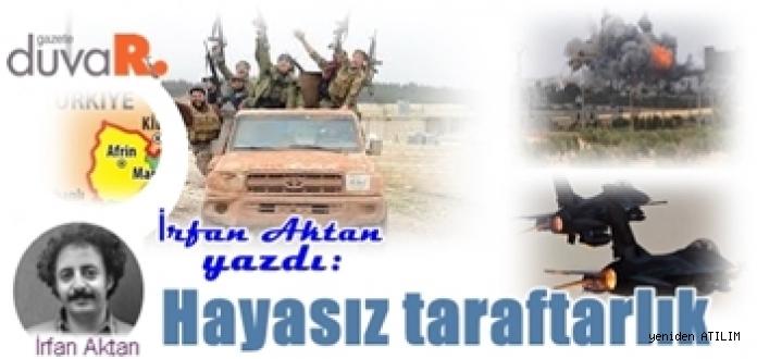 İrfan Aktan yazdı:Hayasız taraftarlık