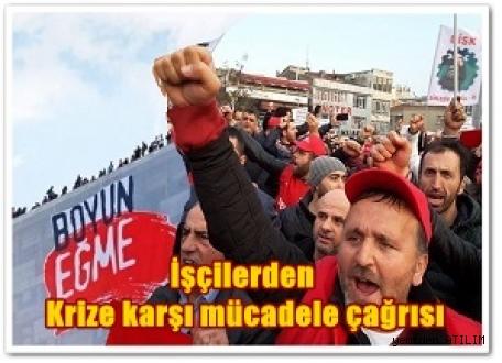 İşçilerden Krize karşı mücadele çağrısı