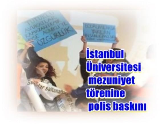 İstanbul Üniversitesi mezuniyet törenine polis baskını