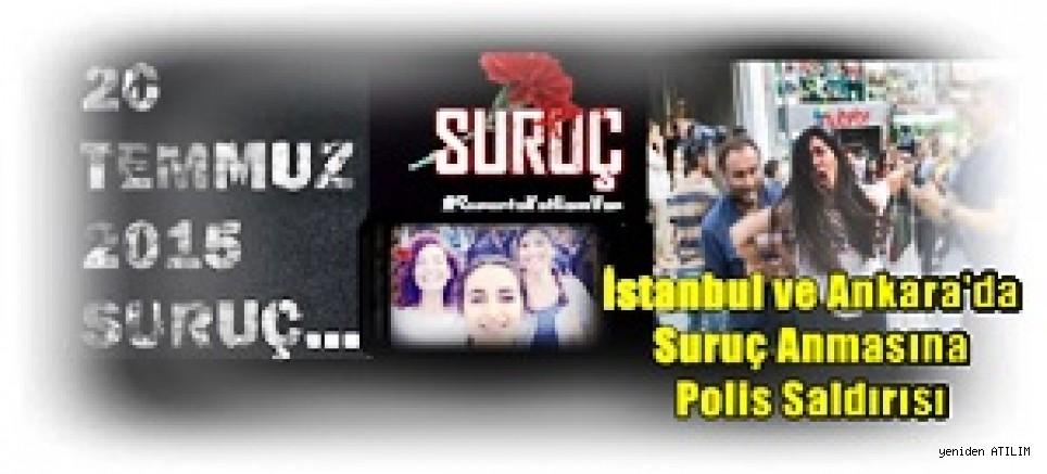 İstanbul ve Ankara'da Suruç Anmasına Polis Saldırısı