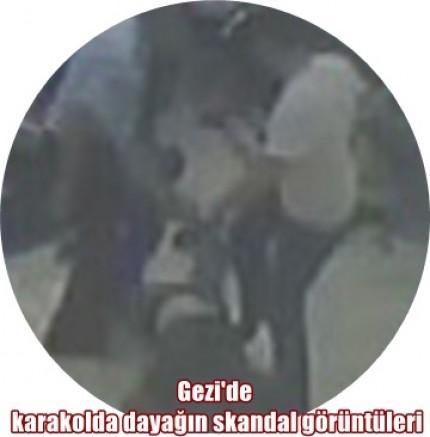 İşte Gezi'de karakolda dayağın görüntüleri ve Valilik'ten açıklama