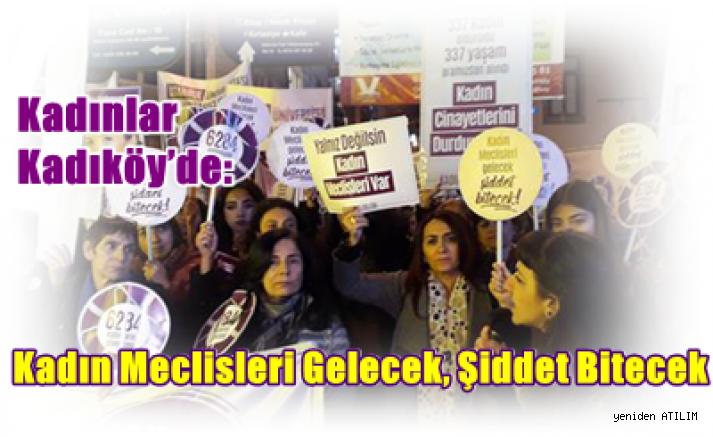 Kadınlar Kadıköy'den haykırdı