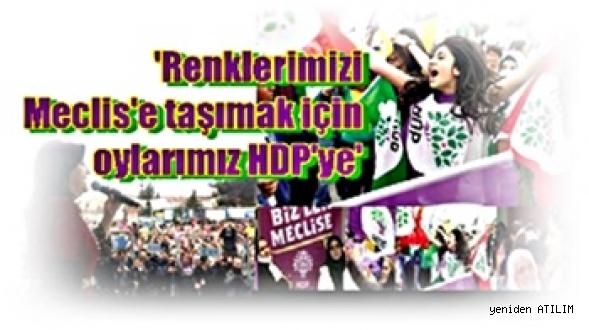 Kadınlar:  'Renklerimizi Meclis'e taşımak için oylarımız HDP'ye'