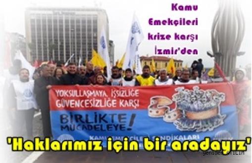 Kamu Emekçileri krize karşı İzmir'den  'Haklarımız için bir aradayız' dedi