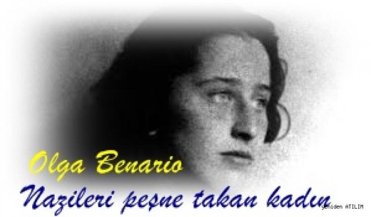 Kave Alpaslan yazdı,Nazileri peşine takan kadın: Olga Benario