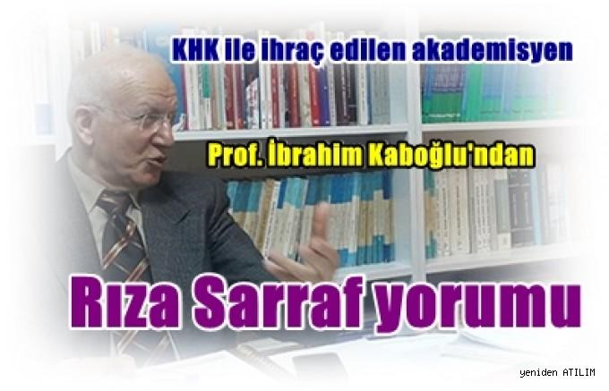 KHK ile ihraç edilen akademisyen Prof. İbrahim Kaboğlu'ndan   Rıza Sarraf yorumu