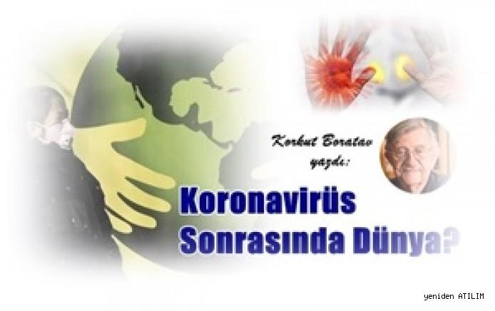 Korkut  Boratav yazdı:  Koronavirüs Sonrasında Dünya?