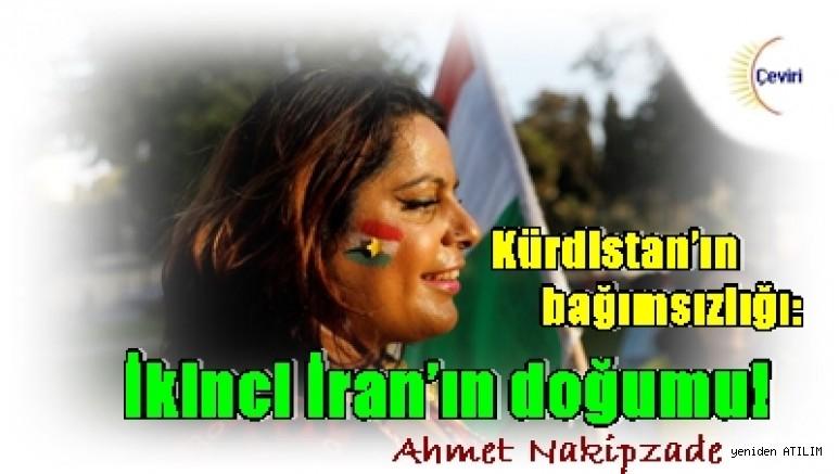 Kürdistan'ın bağımsızlığı: İkinci İran'ın doğumu! / Ahmet Nakipzade
