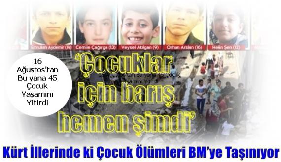 Kürt İllerinde ki Çocuk Ölümleri BM'ye Taşınıyor