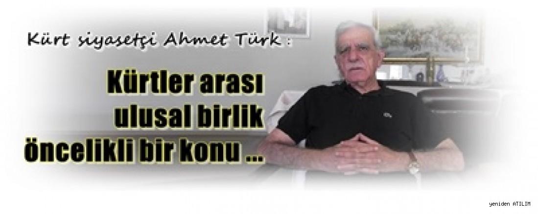 Kürt siyasetçi Ahmet Türk,Kürtlerin birliği için tarihi bir fırsat doğdu