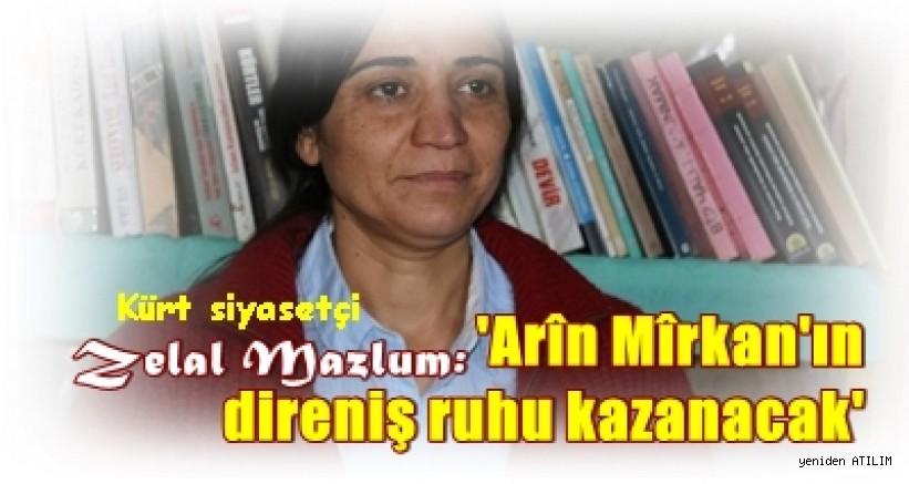 Kürt siyasetçi Zelal Mazlum:'Arîn Mîrkan'ın direniş ruhu kazanacak'