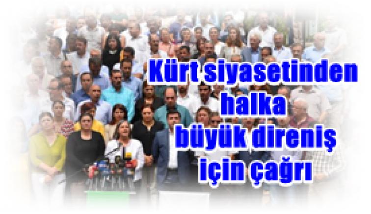 Kürt siyasetinden halka büyük direniş için çağrı