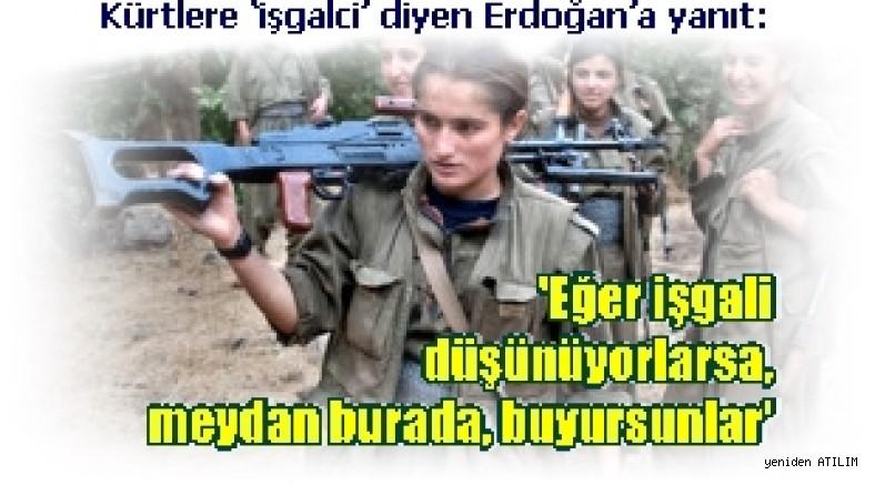 Kürtlere 'işgalci' diyen Erdoğan'a yanıt: Meydan burada, buyur!