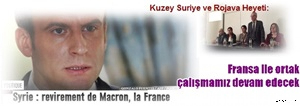 Kuzey Suriye ve Rojava Heyeti: Fransa ile ortak çalışmamız devam edecek
