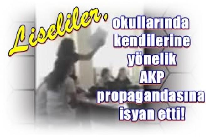 Liseliler, okullarında kendilerine yönelik AKP propagandasına isyan etti!