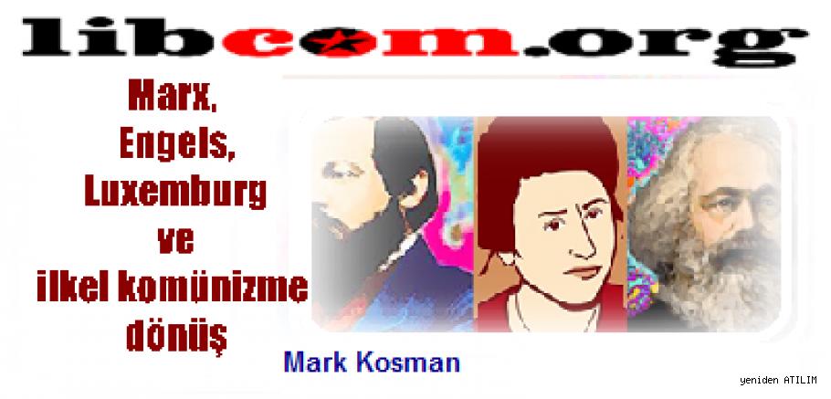 Marx, Engels, Luxemburg ve ilkel komünizme dönüş   Mark Kosman