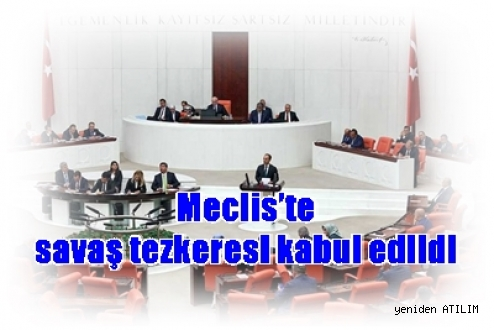 Meclis'te savaş tezkeresi kabul edildi