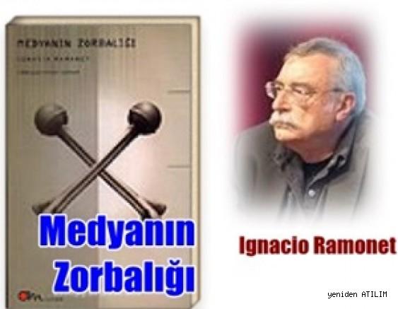 Medyanın Zorbalığı  - Ignacio Ramonet