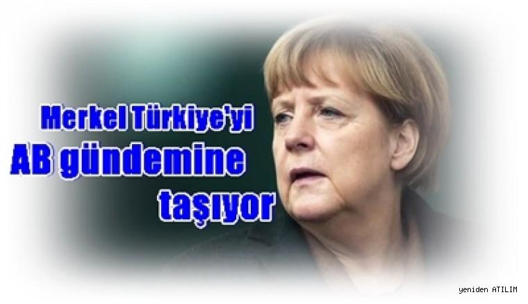 Merkel Türkiye'yi AB gündemine taşıyor
