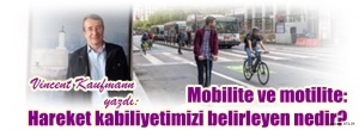 Mobilite ve motilite: Hareket kabiliyetimizi belirleyen nedir / Vincent Kaufmann