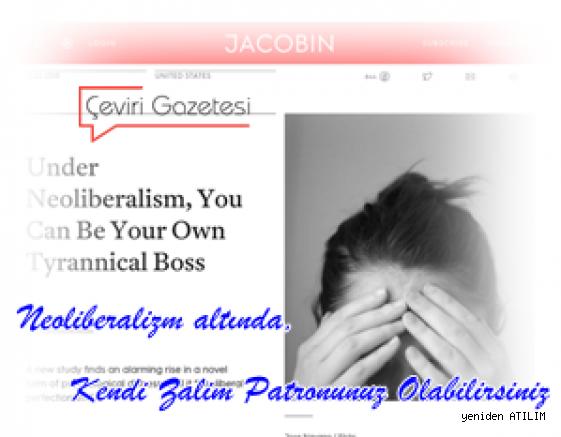 Neoliberalizm altında, Kendi Zalim Patronunuz Olabilirsiniz