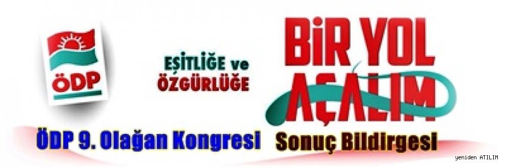 ÖDP 9. Olağan Kongresi - Sonuç Bildirgesi