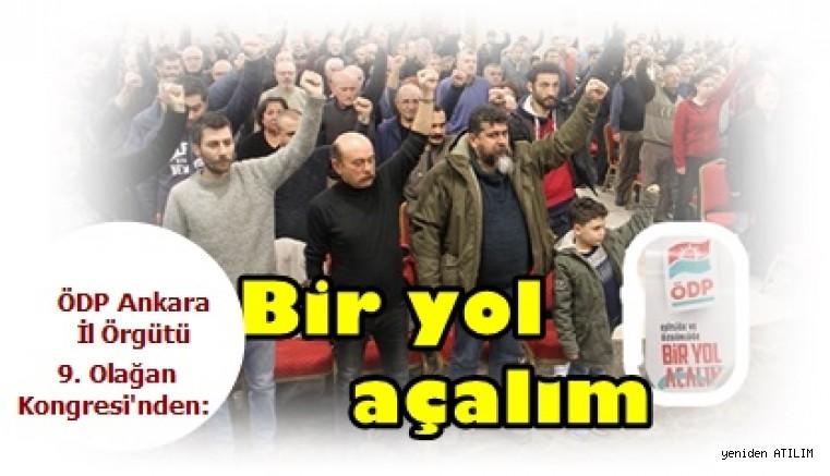ÖDP Ankara İl Örgütü 9. Olağan Kongresi'nden: Bir yol açalım