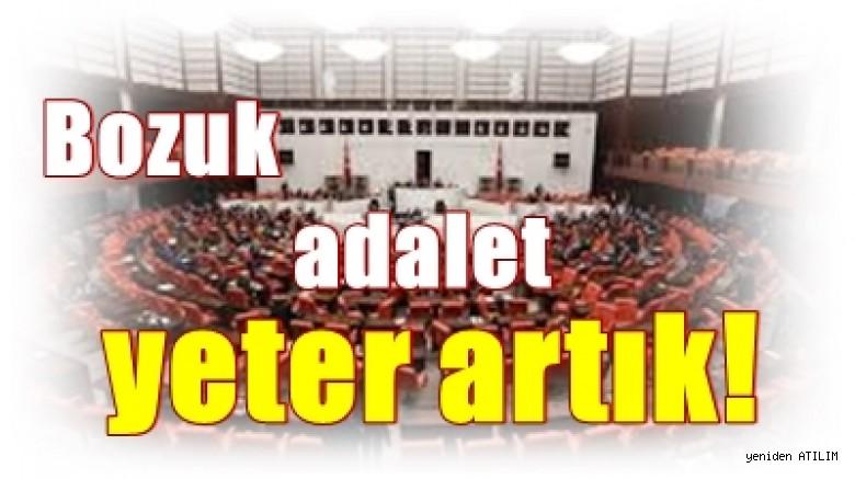 OHAL'in uzatılması Meclis'te: Bozuk adalet yeter artık!