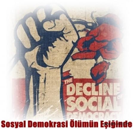 Ölümün Eşiğinde ki Sosyal Demokrasi