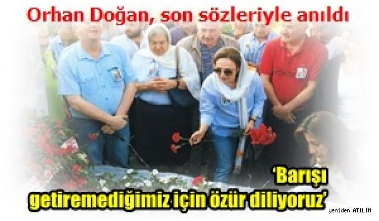 Orhan Doğan anıldı:  'Barışı getiremediğimiz için özür diliyoruz'