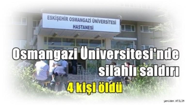 Osmangazi Üniversitesi'nde silahlı saldırı