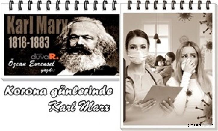 Özcan Evrensel yazdı:Korona günlerinde Karl Marx
