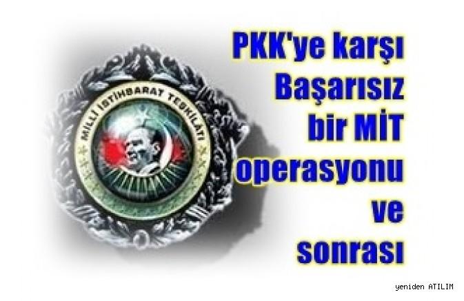 PKK'ya Karşı Başarısız Bir MİT Ooperasyonunu ve Sonrası