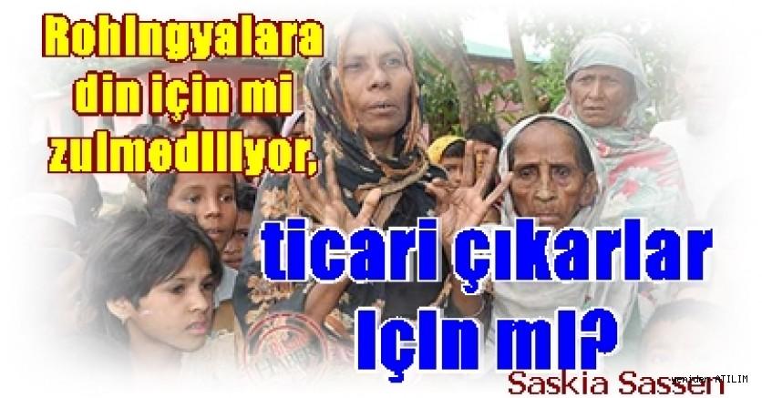 Rohingyalara din için mi zulmediliyor, ticari çıkarlar için mi? /   Saskia Sassen