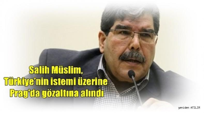 Salih Müslim, Türkiye'nin istemi üzerine Prag'da gözaltına alındı