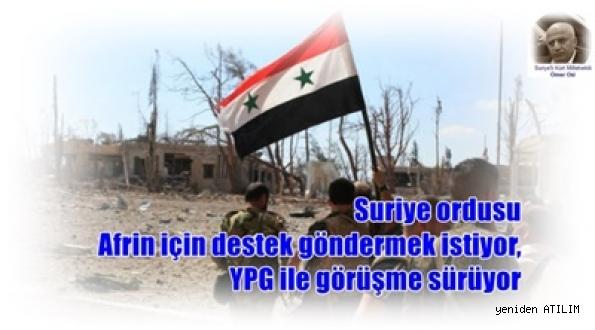 Şam Milletvekilli:  Suriye ordusu Afrin için destek göndermek istiyor, YPG ile görüşme sürüyor