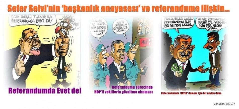 Sefer Selvi'nin  'başkanlık anayasası' ve referanduma ilişkin Karikatürlerinden
