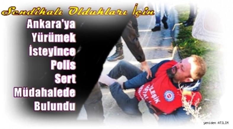 Sendikalı Oldukları İçin İşten Atılan İşçiler Ankara'ya Yürümek İsteyince Polis Sert Müdahalede Bulundu