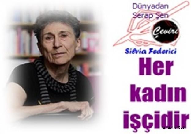 Silvia Federici:  Her kadın işçidir