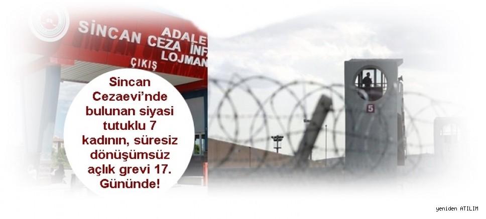 Sincan Cezaevi'nde bulunan siyasi tutuklu 7 kadının, süresiz dönüşümsüz açlık grevi 17. Gününde