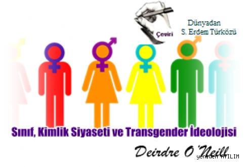 Sınıf, Kimlik Siyaseti ve Transgender İdeolojisi / Deirdre O'Neill