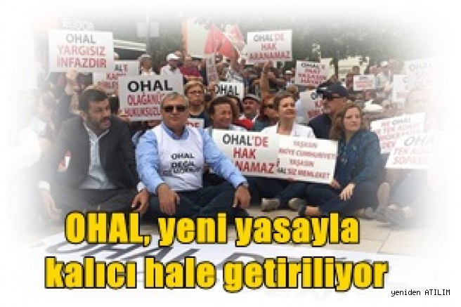 Sözde kaldırılacak olan OHAL, yeni yasayla kalıcı hale getiren yasa teklifi Meclise sunuldu