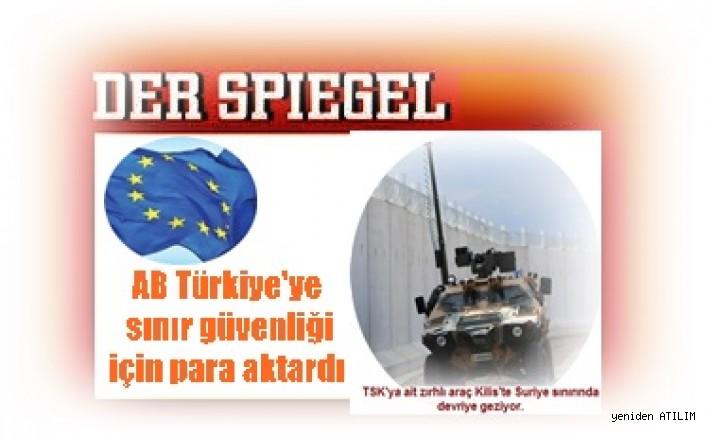 Spiegel:  AB Türkiye'ye sınır güvenliği için para aktardı