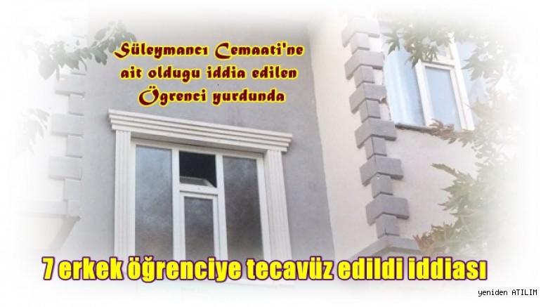 Süleymancı Cemaati'ne ait olduğu iddia edilen Öğrenci yurdunda 7 erkek öğrenciye tecavüz edildi iddiası