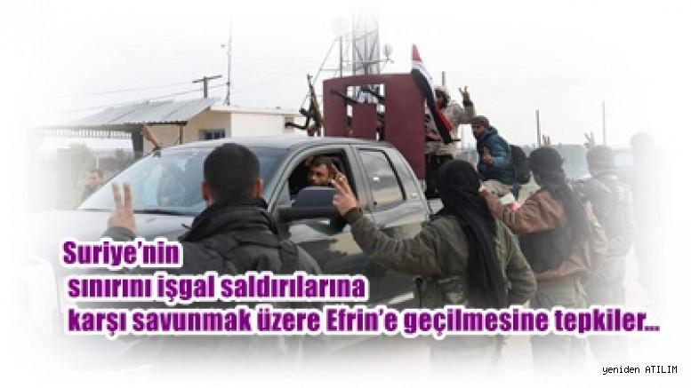 Suriye'nin sınırını işgal saldırılarına karşı savunmak üzere Efrin'e geçilmesine tepkiler…