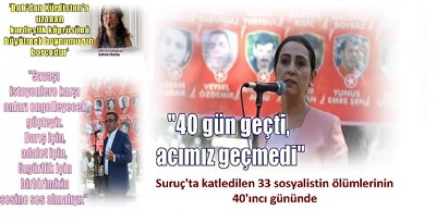 Suruç'ta katledilen 33 sosyalistin ölümlerinin 40'ıncı gününde...