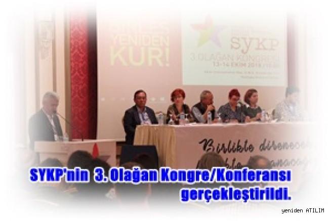 """SYKP'nin  3. Olağan Kongre/Konferansı  """"Diren, Birleş, Yeniden Kur"""" şiarıyla gerçekleştirildi."""