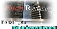 Fitch Ratings'in OXI değerlendirmesi